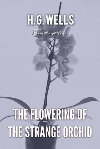The Flowering of the Strange Orchid - listen book free online